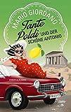 Tante Poldi und der schöne Antonio von Mario Giordano
