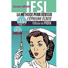 La méthode pour réussir l'épreuve écrite: Concours Infirmier IFSI