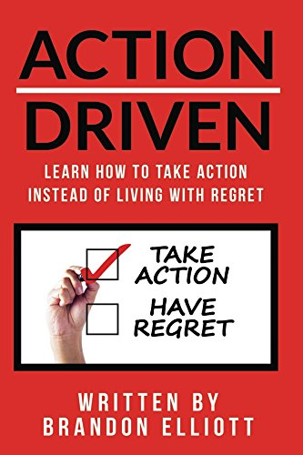 Ebooks ACTION DRIVEN: Learn How to Take Action Instead of Living with Regret Descargar PDF