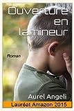 Telecharger Livres Ouverture en lamineur (PDF,EPUB,MOBI) gratuits en Francaise