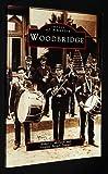 Woodbridge: New Jersey (Images of America Series, Mid-Atlantic) by Robert J. McEwen (1999-04-01)
