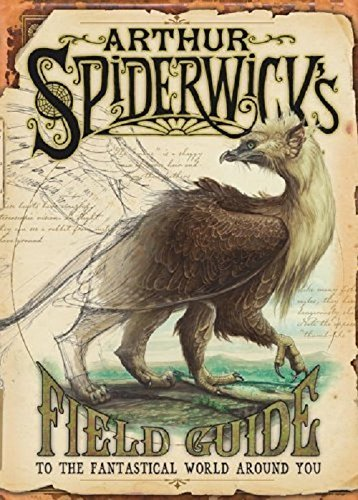 Arthur Spiderwick's Field Guide: To the Fantastic World Around You (Spiderwick Chronicle)