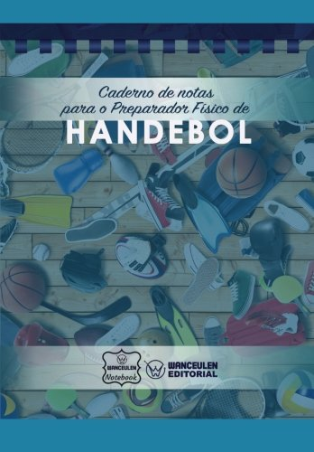 Caderno de notas para o Preparador Físico de Handebol por Wanceulen Notebook