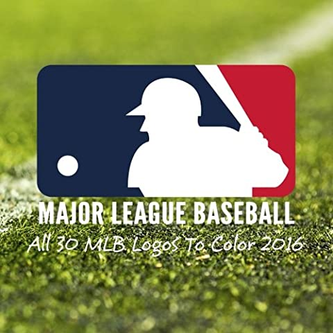 Major League Baseball - All 30 MLB Logos To Color 2016: Great childrens coloring book - Unique birthday gift / present!