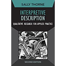 Interpretive Description: Qualitative Research for Applied Practice (Developing Qualitative Inquiry Book 2) (English Edition)