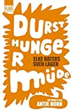 Durst Hunger Müde (KiWi) - Elke Naters