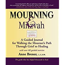 Mourning & Mitzvah (2nd Edition): A Guided Journal for Walking the Mourner's Path Through Grief to Healing