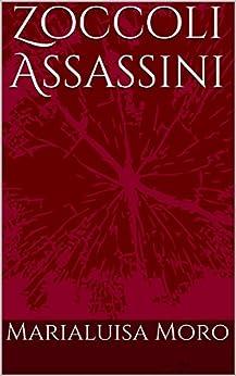 Zoccoli Assassini: racconto giallo (Italian Edition)