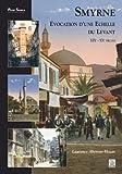 Smyrne : Evocation d'une échelle du Levant