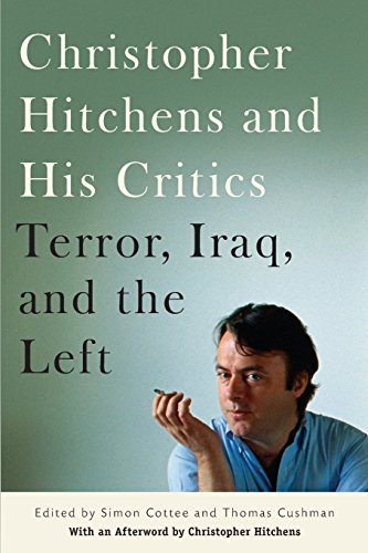 christopher-hitchens-and-his-critics-terror-iraq-and-the-left-by-thomas-cushman-editor-simon-cottee-