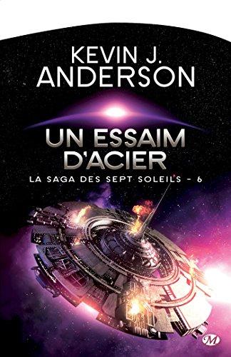 Un essaim d'acier: La Saga des Sept Soleils, T6 par Kevin J. Anderson