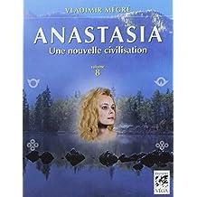 Anastasia, Tome 8 : Une nouvelle civilisation