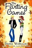 The Flirting Games (The Flirting Games Series Book 1)
