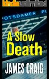 A Slow Death