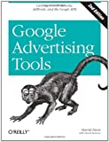 Google Advertising Tools: Cashing in with AdSense and AdWords (Animal Guide) by Harold Davis (2009-12-04)