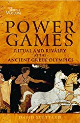 Power Games: Ritual and Rivalry at the Ancient Greek Olympics