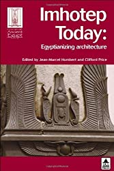 Imhotep Today: Egyptianizing Architecture (Encounters with Ancient Egypt) by Humbert (2003-11-20)