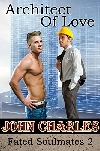 Architect Of Love (Fated Soulmates Book 2) by [Charles, John]