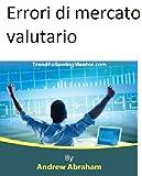eBook Gratis da Scaricare Errori di mercato valutario Trend Following Mentor (PDF,EPUB,MOBI) Online Italiano