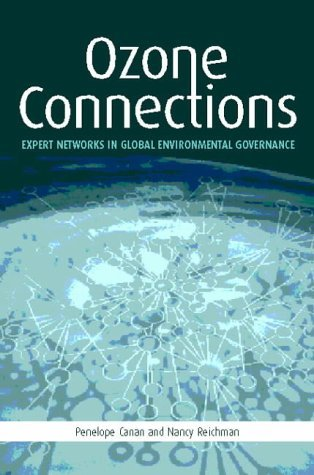 Ozone Connections: Expert Networks in Global Environmental Governance (Expert Networks in Global Environment Governance) by Nancy Reichman (2002-03-01)