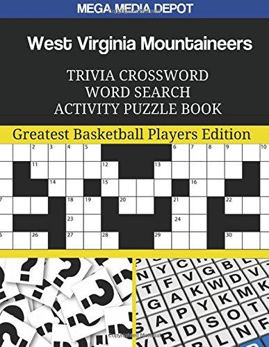 West Virginia Mountaineers Trivia Crossword Word Search Activity Puzzle Book: Greatest Basketball Players Edition por Mega Media Depot