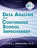 Data Analysis for Continuous School Improvement by Victoria Bernhardt (3-Jun-2013) Paperback