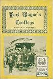 Fort Wayne's Trolleys: Horse Cars, Street Cars, Interurbans, Trolley Coaches, Motor Buses