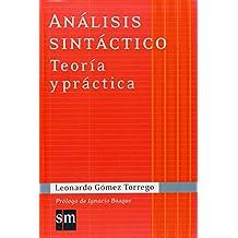 Análisis Sintáctico. Teoría y Práctica: Colección Gómez Torrego (Español Actual) - 9788467515480