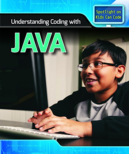 Understanding Coding with Java (Spotlight on Kids Can Code)