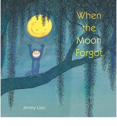 [(When the Moon Forgot )] [Author: Jimmy Liao] [May-2009]