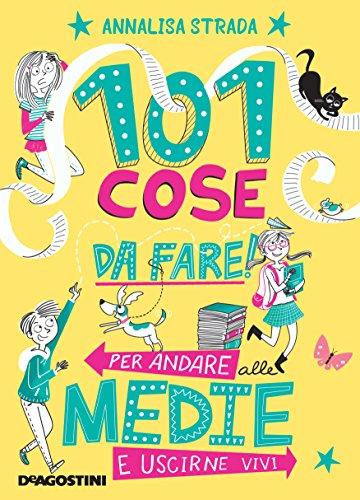 101 cose da fare per andare alle medie e uscirne vivi (Italian Edition)