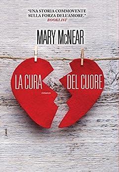 La cura del cuore: 1 (Leggereditore) di [McNear, Mary]