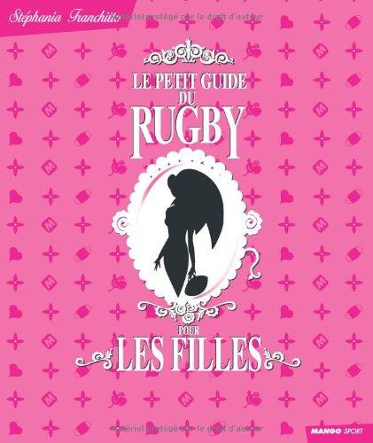 Le Petit Guide du Rugby pour les Filles par Stéphania Franchitto
