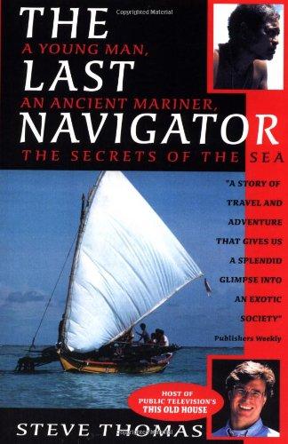 Last Navigator: A Young Man, an Ancient Mariner, a Secret of the Sea por Stephen D. Thomas