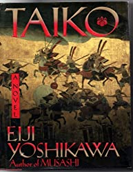 Taiko: An Epic Novel of War and Glory in Feudal Japan by Eiji Yoshikawa (1992-09-02)