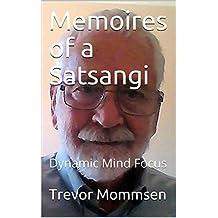 Memoires of a Satsangi: Dynamic Mind Focus (English Edition)