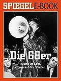 Die 68er: Ein SPIEGEL E-Book