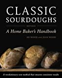 (CLASSIC SOURDOUGHS: A HOME BAKER'S HANDBOOK (REVISED) ) BY Wood, Ed (Author) Paperback Published on (07 , 2011)