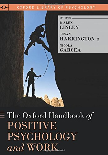 The Oxford Handbook of Positive Psychology and Work (Oxford Library of Psychology)