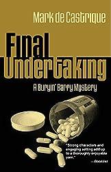 Final Undertaking: A Buryin' Barry Mystery by Mark de Castrique (2008-06-01)