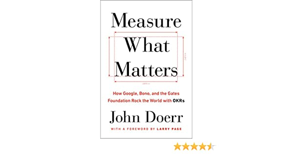 Amazon fr - Measure What Matters: How Google, Bono, and the