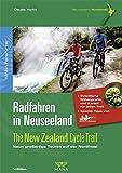 Radfahren in Neuseeland: The New Zealand Cycle Trail - Neun großartige Touren auf der Nordinsel