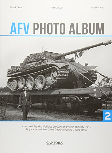 AFV Photo Album: Armoured Fighting Vehicles on Czechoslovakian Territory 1945 por Marek Solar