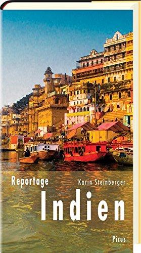 Lesereise Indien: Die Wut der Frauen und das beste Omelette des Subkontinents (Picus Lesereisen)