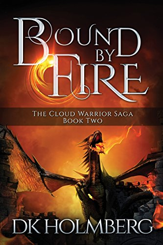 Bound by Fire: Volume 2 (The Cloud Warrior Saga)