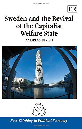 Sweden and the Revival of the Capitalist Welfare State (New Thinking in Political Economy series) by Andreas Bergh (2014-09-30)