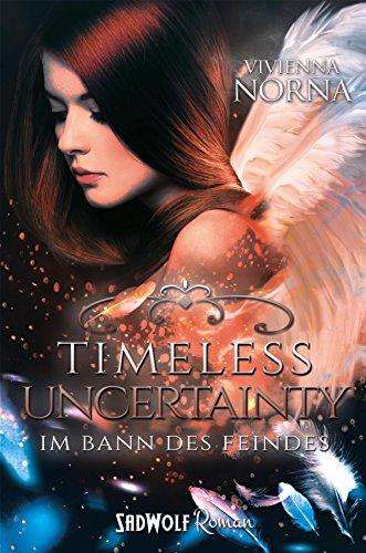Timeless Uncertainty (Timeless-Trilogie 2) von [Norna, Vivienna]