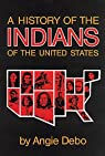 A History of the Indians of the United States par Debo