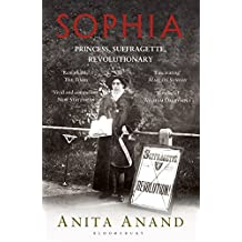 Sophia: Princess, Suffragette, Revolutionary by Anand, Anita (September 10, 2015) Paperback