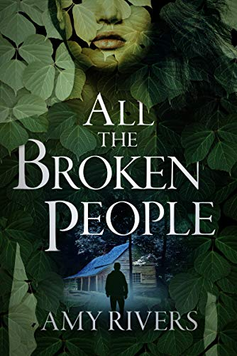 All The Broken People by Amy Rivers
